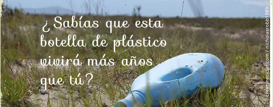 Botella de plástico, promedio de vida de 500 años