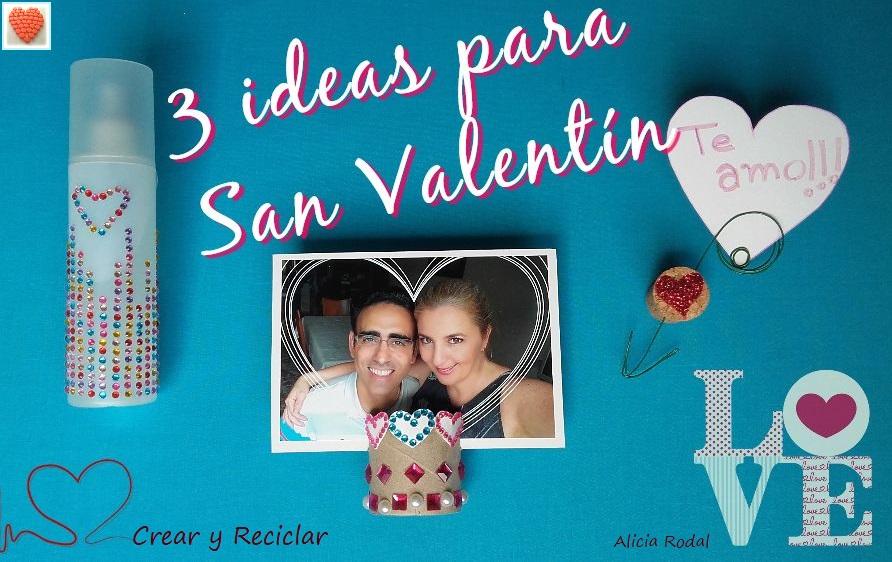 3 ideas para San Valentín fáciles y con reciclaje DIY