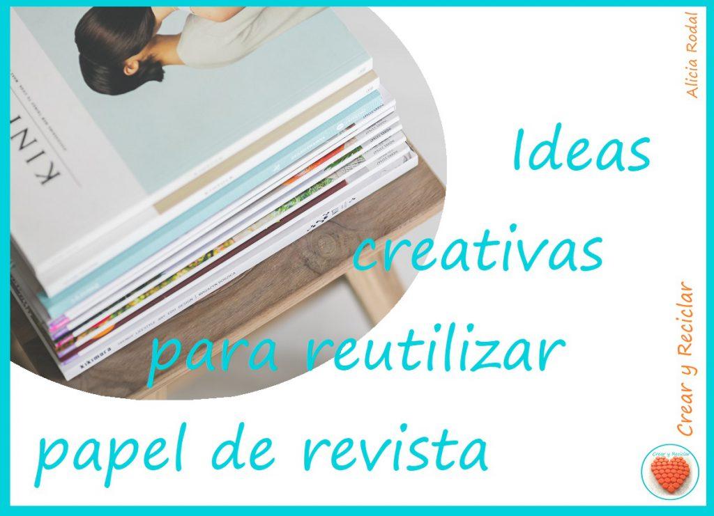 Ideas creativas para reutilizar papel de revistas o periódico / Manualidades / DIY / Reciclaje. Mira esta idea que puedes hacer reutilizando papel periódico, revistas, catálogos o las ofertas de los supermercados.